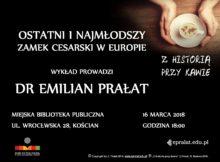 16.03.2018 OSTATNI I NAJMŁODSZY ZAMEK CESARSKI W EUROPIE
